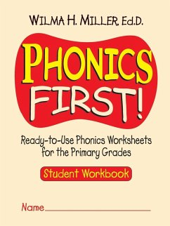 Phonics First!: Ready-To-Use Phonics Worksheets for the Primary Grades - Miller, Wilma H.