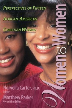 Women to Women: Perspectives of Fifteen African-American Christian Women - Carter, Norvella