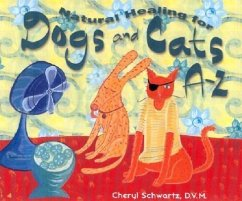 Natural Healing for Dogs and Cats A-Z - Schwartz, Cheryl