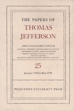 The Papers of Thomas Jefferson, Volume 25: 1 January-10 May 1793 - Jefferson, Thomas