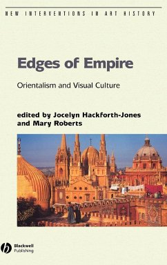 Edges of Empire: Orientalism and Visual Culture - HACKFORTH-JONES J JOCELYN / ROBERTS M MARY