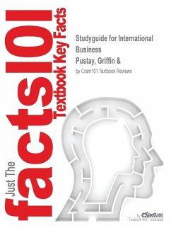 Studyguide for International Business by Pustay, Griffin &, ISBN 9780131422636 - Griffin and Pustay, And Pustay Cram101 Textbook Reviews