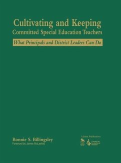 Cultivating and Keeping Committed Special Education Teachers: What Principals and District Leaders Can Do - Billingsley, Bonnie S.