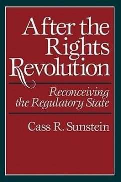 After the Rights Revolution: Reconceiving the Regulatory State - Sunstein, Cass R. Sunstein, C. R.