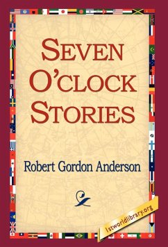 Seven O'Clock Stories - Anderson, Robert Gordon