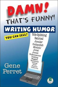 Damn! That's Funny!: Writing Humor You Can Sell - Perret, Gene