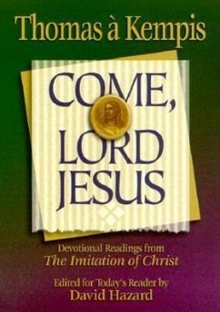 Come, Lord Jesus - A'Kempis, Thomas