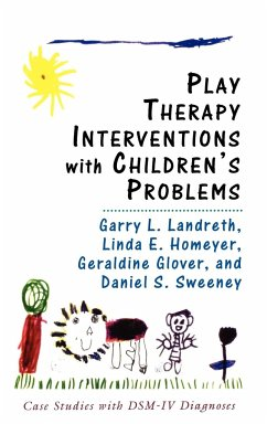 Play Therapy Interventions with Children's Problems: Case Studies with Dsm-IV Diagnoses - Landreth, Garry L.