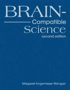 Brain-Compatible Science - Mangan, Margaret Angermeyer