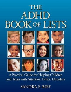 The ADHD Book of Lists: A Practical Guide for Helping Children and Teens with Attention Deficit Disorders - Rief, Sandra F.