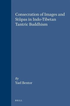 Consecration of Images and Stupas in Indo-Tibetan Tantric Buddhism - Bentor, Yael