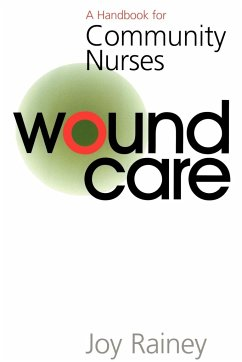 Wound Care: A Handbook for Community Nurses - Rainey, Joy Rainey