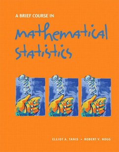 A Brief Course in Mathematical Statistics - Tanis, Elliot A. Hogg, Robert V.