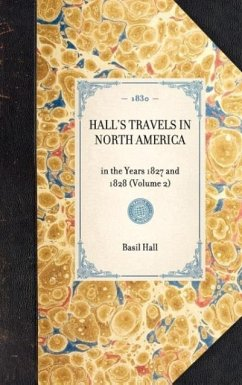 Hall's Travels in North America: In the Years 1827 and 1828 (Volume 2) - Hall, Basil