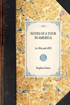 Notes of a Tour in America: In 1832 and 1833 - Davis, Stephen