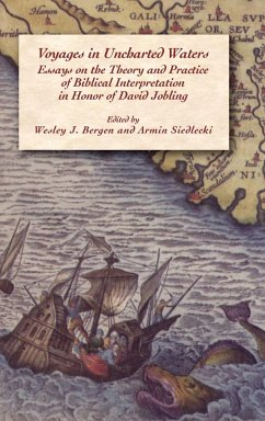 Voyages in Uncharted Waters: Essays on the Theory and Practice of Biblical Interpretation in Honor of David Jobling - Herausgeber: Bergen, Wesley J. Siedlecki, Armin