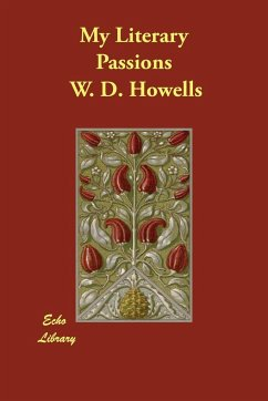 My Literary Passions - Howells, W. D.