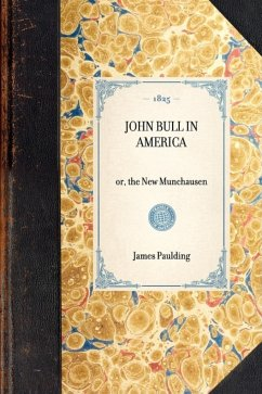 John Bull in America: Or, the New Munchausen - Paulding, James Kirke