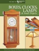 Boxes, Clocks, Lamps, & Small Projects: Over 20 Great Projects for the Home from Woodworking's Top Experts - Herausgeber: Woodworker's Journal