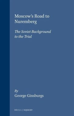 Moscow's Road to Nuremburg, the Soviet Background to the Trial - Ginsburgs, George Ginsburgs, G. Ginsburgs