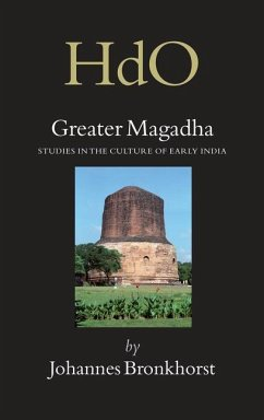 Greater Magadha: Studies in the Culture of Early India - Bronkhorst, Johannes