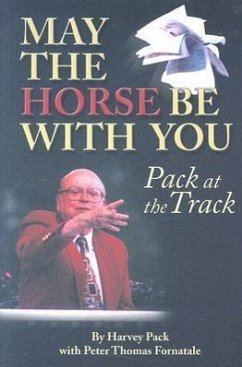 May the Horse Be with You: Pack at the Track - Pack, Harvey Fornatale, Pete