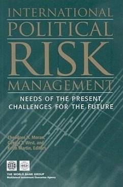 International Political Risk: Needs of the Present, Challenges for the Future - Herausgeber: Moran, Theodore H. Martin, Keith West, Gerald T.