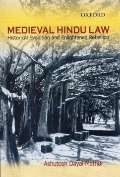 Medieval Hindu Law: Historical Evolution and Enlightened Rebellion - Herausgeber: Mathur, Ashutosh Dayal