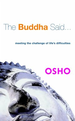 The Buddha Said...: Meeting the Challenge of Life's Difficulties - Osho