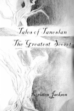 Tales of Taneslan: The Greatest Secret - Jackson, Kristen