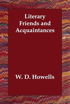 Literary Friends and Acquaintances - Howells, W. D.