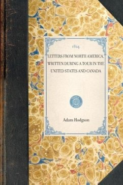 Letters from North America, Written During a Tour in the United States and Canada - Hodgson, Adam