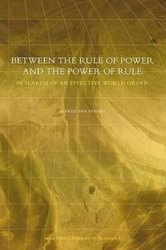 Between the Rule of Power and the Power of Rule: In Search of an Effective World Order - Van Staden, Alfred