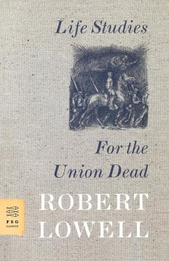 Life Studies and for the Union Dead - Lowell, Robert