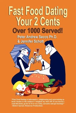 Fast Food Dating Your 2 Cents: Over 1000 Served! - Sacco, Peter Andrew