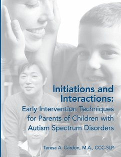 Initiations and Interactions: Early Intervention Techniques for Parents of Children with Autism Spectrum Disorders - Cardon, Teresa A.