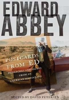 Postcards from Ed: Dispatches and Salvos from an American Iconoclast - Abbey, Edward