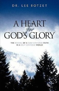 A Heart for God's Glory - Botzet, Lee Botzet, Lee Botzet, Lee