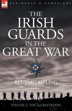The Irish Guards in the Great War - volume 2 - The Second Battalion - Kipling, Rudyard