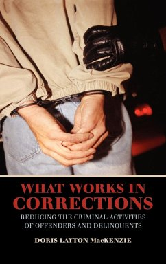 What Works in Corrections: Reducing the Criminal Activities of Offenders and Deliquents - MacKenzie, Doris Layton