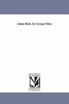 Adam Bede. by George Eliot. - Eliot, George