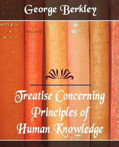 Treatise Concerning the Principles of Human Knowledge - George Berkley, Berkley George Berkley