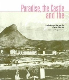 Paradise, the Castle and the Vineyard: Lady Anne Barnard's Cape Diaries - Herausgeber: Lenta, Margaret