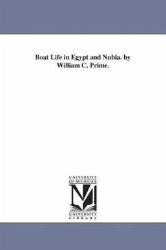Boat Life in Egypt and Nubia. by William C. Prime. - Prime, William Cowper