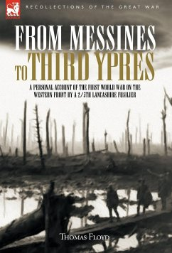 From Messines to Third Ypres - Floyd, Thomas