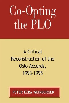 Co-opting the PLO: A Critical Reconstruction of the Oslo Accords, 1993-1995 - Weinberger, Peter Ezra