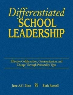 Differentiated School Leadership: Effective Collaboration, Communication, and Change Through Personality Type - Kise, Jane A. G. Russell, Beth Ross