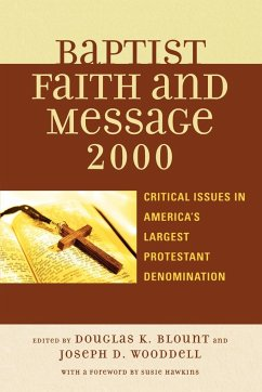 The Baptist Faith and Message 2000: Critical Issues in America's Largest Protestant Denomination - Hawkins, Susie