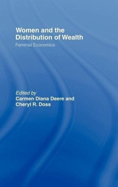 Women and the Distribution of Wealth: Feminist Economics - Deere, Carmen Diane / Doss, Cheryl R. (eds.)
