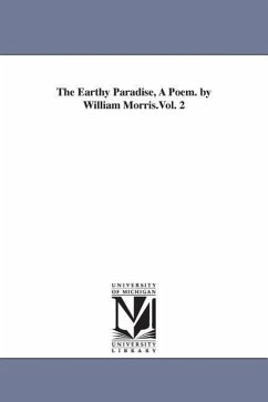 The Earthy Paradise, a Poem. by William Morris.Vol. 2 - Morris, William